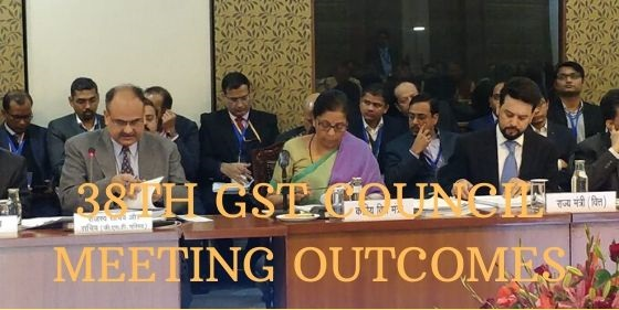 Major Decision Taken on 38th GST Council Meeting. [See Press Release]
