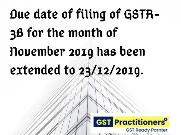 GSTR-3B filing due date for the month of November extended to 23.12.2019